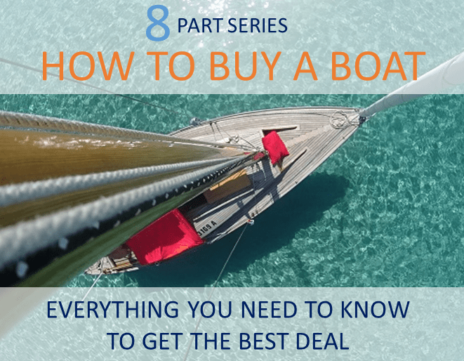 How to buy a boat - 8 part series with everything you need