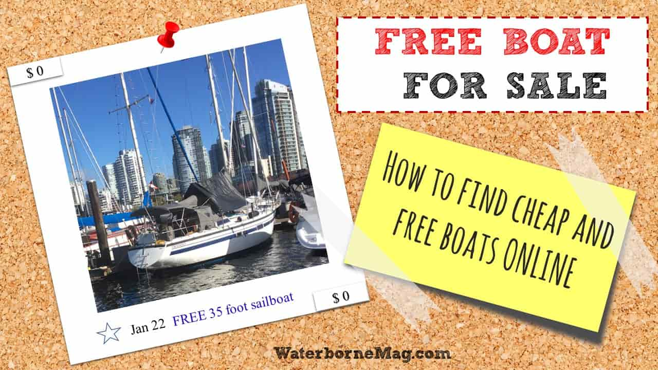 Free And For Sale >> The Secret To Finding Cheap Or Free Boats Waterbornemag Com