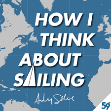 How I think about sailing podcast
